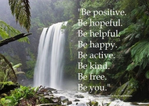 Be positive, be helpful